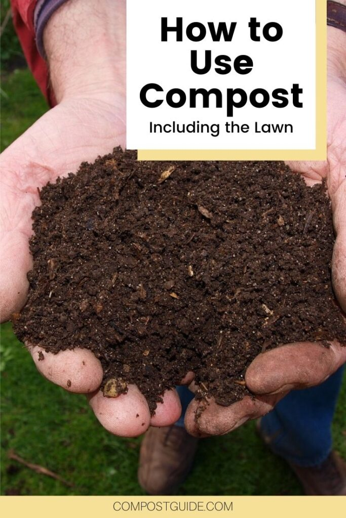hands with compost on the lawn with text overlay how to use compost including the lawn